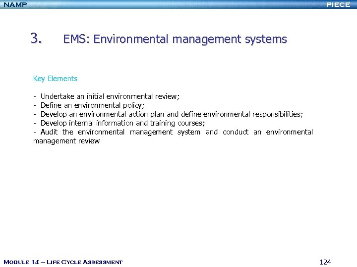 NAMP PIECE 3. EMS: Environmental management systems Key Elements - Undertake an initial environmental