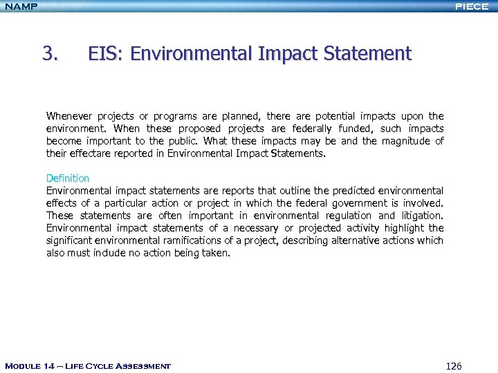 NAMP PIECE 3. EIS: Environmental Impact Statement Whenever projects or programs are planned, there