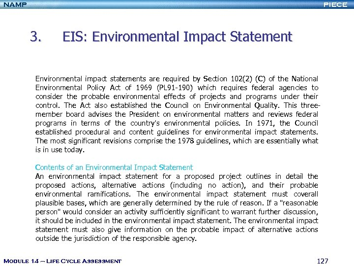 NAMP PIECE 3. EIS: Environmental Impact Statement Environmental impact statements are required by Section