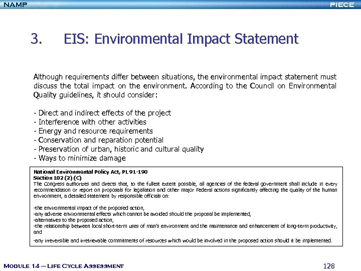 NAMP PIECE 3. EIS: Environmental Impact Statement Although requirements differ between situations, the environmental