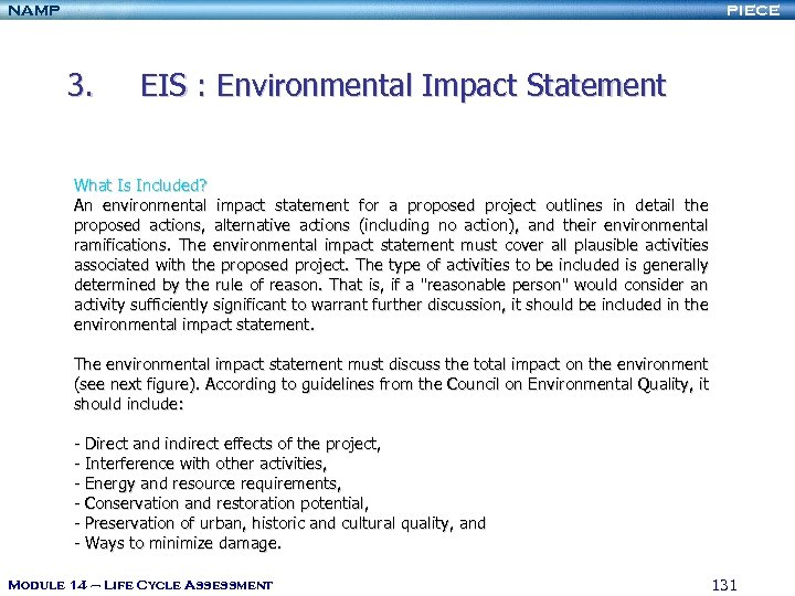 NAMP PIECE 3. EIS : Environmental Impact Statement What Is Included? An environmental impact