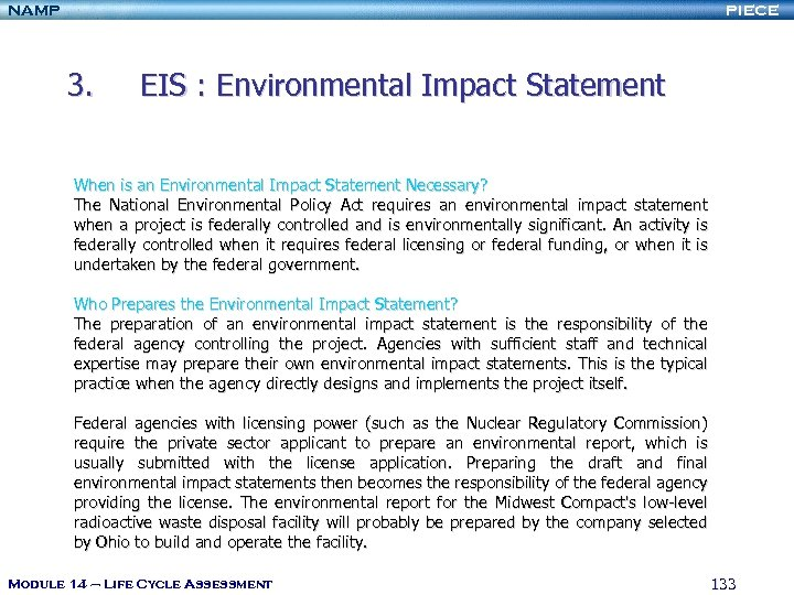 NAMP PIECE 3. EIS : Environmental Impact Statement When is an Environmental Impact Statement