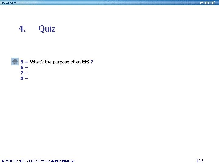 NAMP PIECE 4. Quiz 5 – What's the purpose of an EIS ? 6–