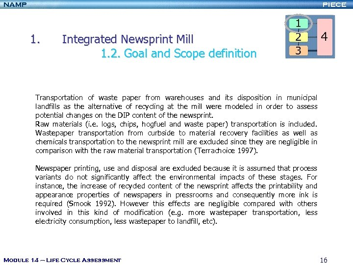 NAMP PIECE 1. Integrated Newsprint Mill 1. 2. Goal and Scope definition Transportation of