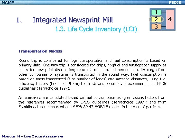 NAMP PIECE 1. Integrated Newsprint Mill 1. 3. Life Cycle Inventory (LCI) Transportation Models