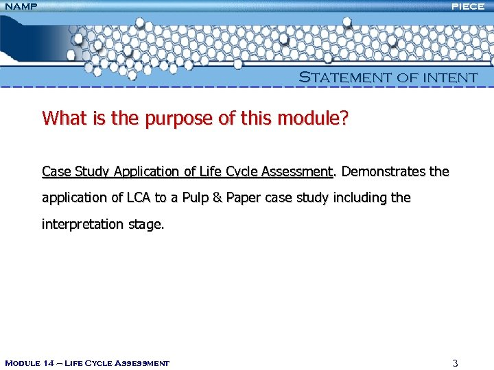 NAMP PIECE Statement of intent What is the purpose of this module? Case Study