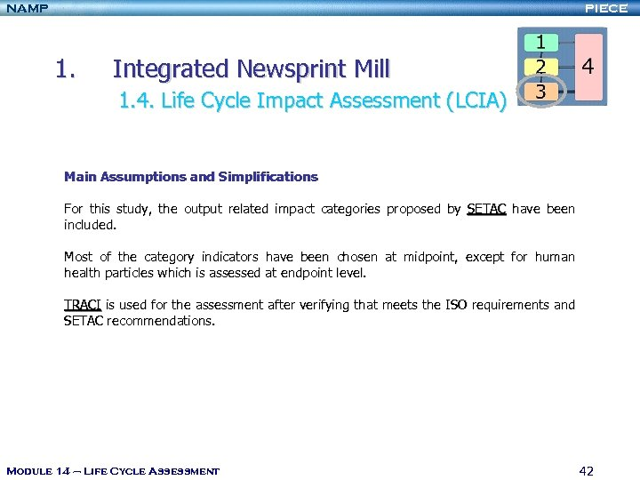 NAMP PIECE 1. Integrated Newsprint Mill 1. 4. Life Cycle Impact Assessment (LCIA) Main
