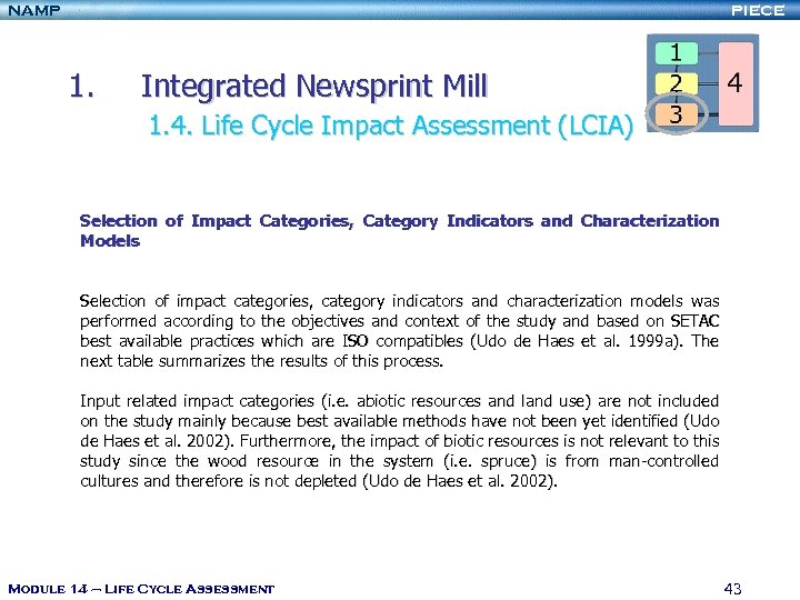NAMP PIECE 1. Integrated Newsprint Mill 1. 4. Life Cycle Impact Assessment (LCIA) Selection
