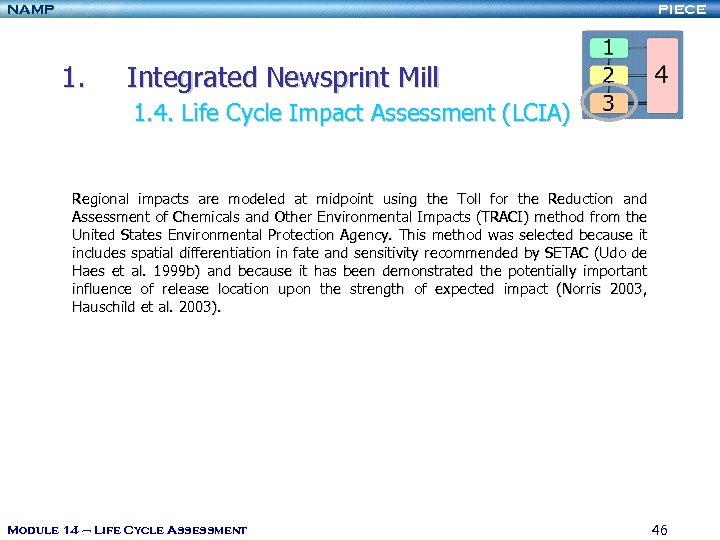 NAMP PIECE 1. Integrated Newsprint Mill 1. 4. Life Cycle Impact Assessment (LCIA) Regional