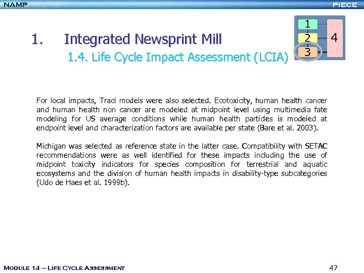 NAMP PIECE 1. Integrated Newsprint Mill 1. 4. Life Cycle Impact Assessment (LCIA) For