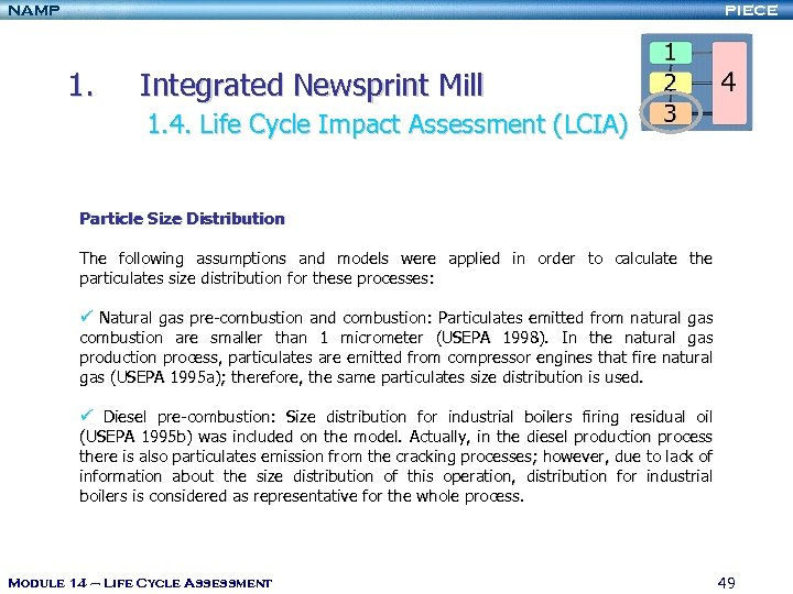 NAMP PIECE 1. Integrated Newsprint Mill 1. 4. Life Cycle Impact Assessment (LCIA) Particle