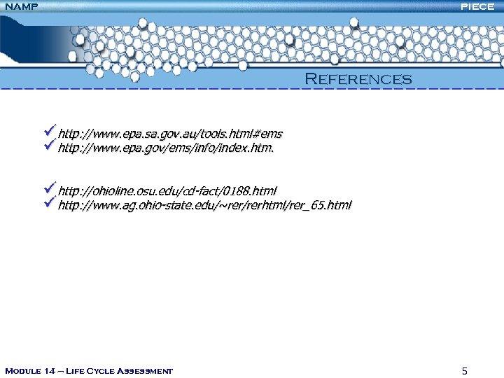 NAMP PIECE References ühttp: //www. epa. sa. gov. au/tools. html#ems ühttp: //www. epa. gov/ems/info/index.