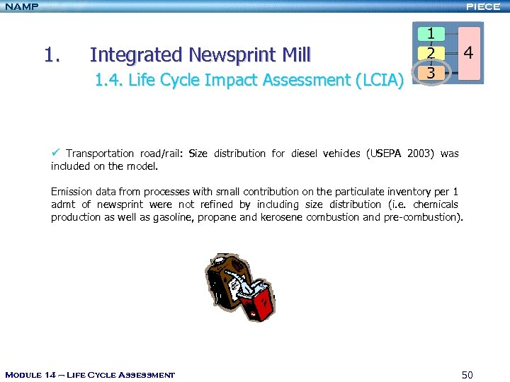 NAMP PIECE 1. Integrated Newsprint Mill 1. 4. Life Cycle Impact Assessment (LCIA) ü