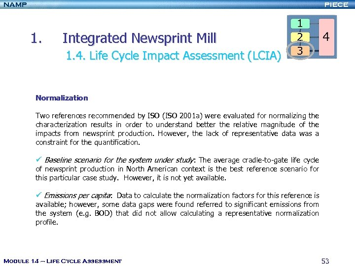 NAMP PIECE 1. Integrated Newsprint Mill 1. 4. Life Cycle Impact Assessment (LCIA) Normalization