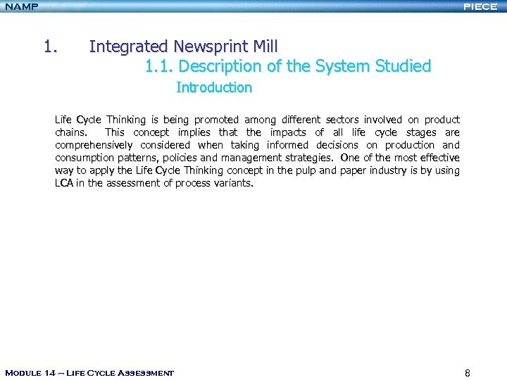 NAMP PIECE 1. Integrated Newsprint Mill 1. 1. Description of the System Studied Introduction