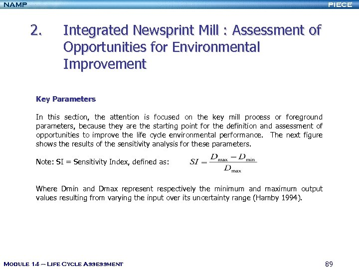 NAMP PIECE 2. Integrated Newsprint Mill : Assessment of Opportunities for Environmental Improvement Key