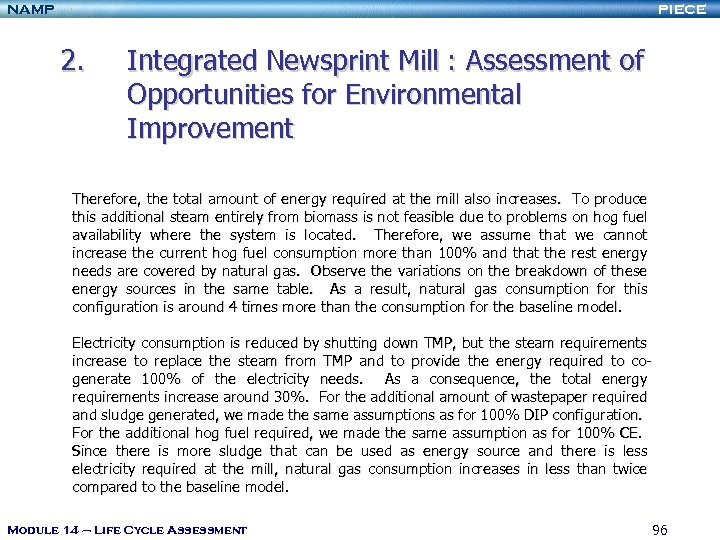 NAMP PIECE 2. Integrated Newsprint Mill : Assessment of Opportunities for Environmental Improvement Therefore,