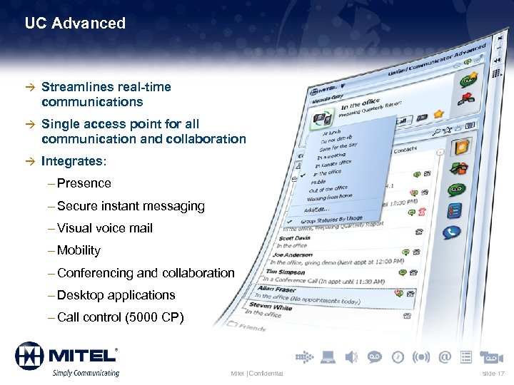 UC Advanced à Streamlines real-time communications à Single access point for all communication and