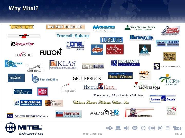 Why Mitel? Mitel | Confidential slide 2