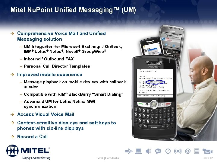 Mitel Nu. Point Unified Messaging™ (UM) à Comprehensive Voice Mail and Unified Messaging solution