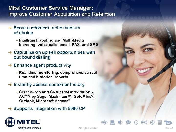 Mitel Customer Service Manager: Improve Customer Acquisition and Retention à Serve customers in the