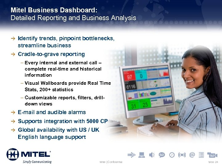 Mitel Business Dashboard: Detailed Reporting and Business Analysis à Identify trends, pinpoint bottlenecks, streamline