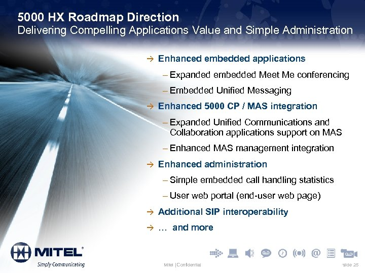 5000 HX Roadmap Direction Delivering Compelling Applications Value and Simple Administration à Enhanced embedded