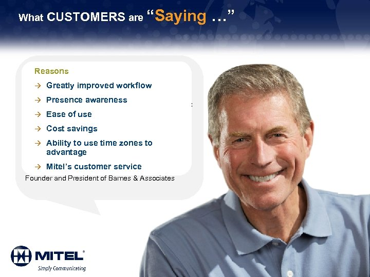 """What CUSTOMERS are """"Saying …"""" Reasons """"I travel a lot. When I do get"""