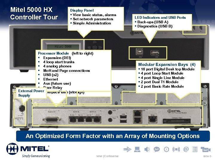 Mitel 5000 HX Controller Tour Display Panel § View basic status, alarms § Set