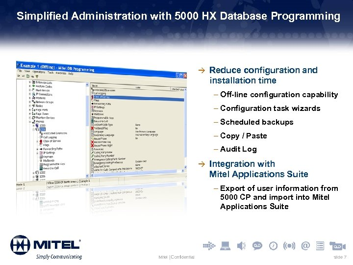 Simplified Administration with 5000 HX Database Programming à Reduce configuration and installation time –