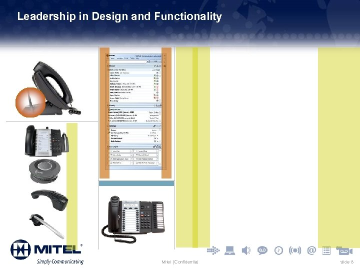 Leadership in Design and Functionality Mitel | Confidential slide 8
