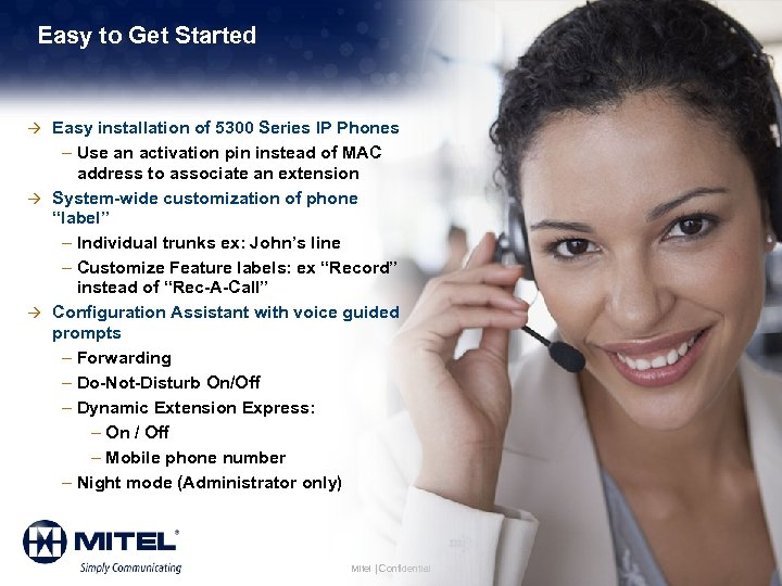 Easy to Get Started à Easy installation of 5300 Series IP Phones – Use