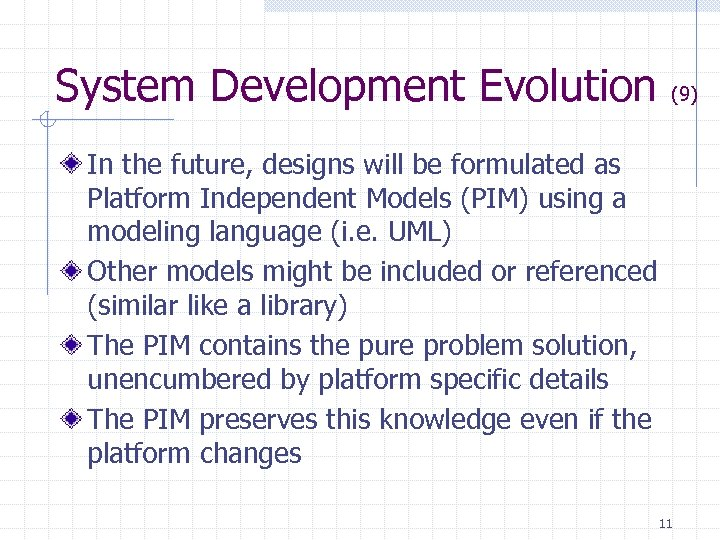 System Development Evolution (9) In the future, designs will be formulated as Platform Independent