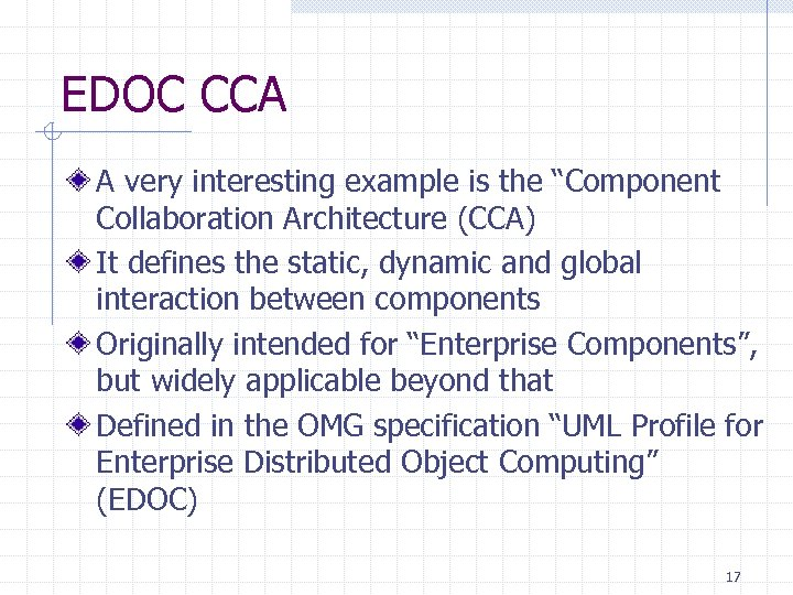 """EDOC CCA A very interesting example is the """"Component Collaboration Architecture (CCA) It defines"""