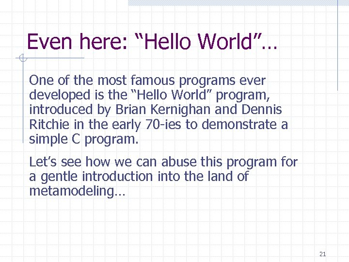 """Even here: """"Hello World""""… One of the most famous programs ever developed is the"""