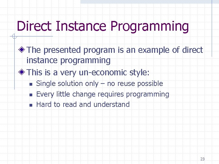 Direct Instance Programming The presented program is an example of direct instance programming This