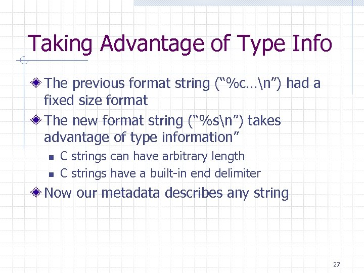 """Taking Advantage of Type Info The previous format string (""""%c…n"""") had a fixed size"""