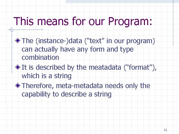 """This means for our Program: The (instance-)data (""""text"""" in our program) can actually have"""