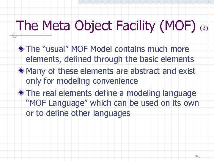 """The Meta Object Facility (MOF) (3) The """"usual"""" MOF Model contains much more elements,"""