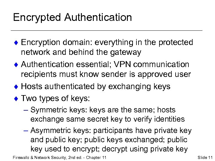 Encrypted Authentication ¨ Encryption domain: everything in the protected network and behind the gateway
