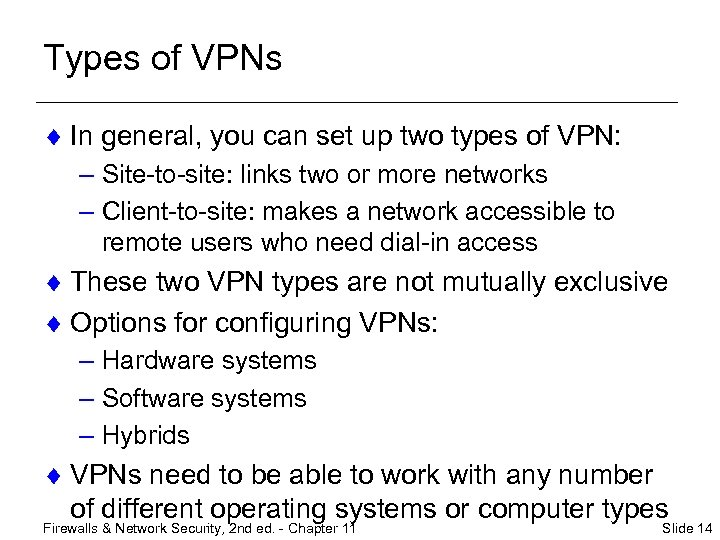 Types of VPNs ¨ In general, you can set up two types of VPN: