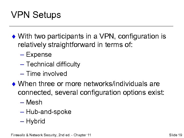 VPN Setups ¨ With two participants in a VPN, configuration is relatively straightforward in