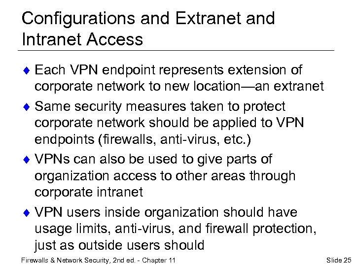 Configurations and Extranet and Intranet Access ¨ Each VPN endpoint represents extension of corporate