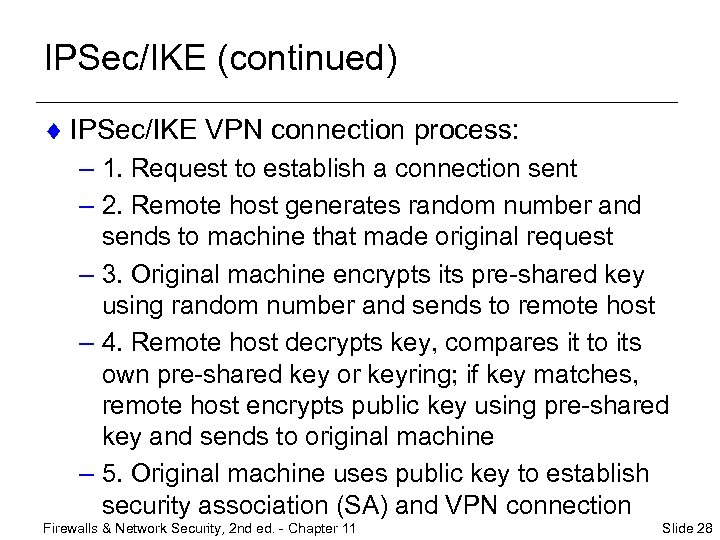 IPSec/IKE (continued) ¨ IPSec/IKE VPN connection process: – 1. Request to establish a connection