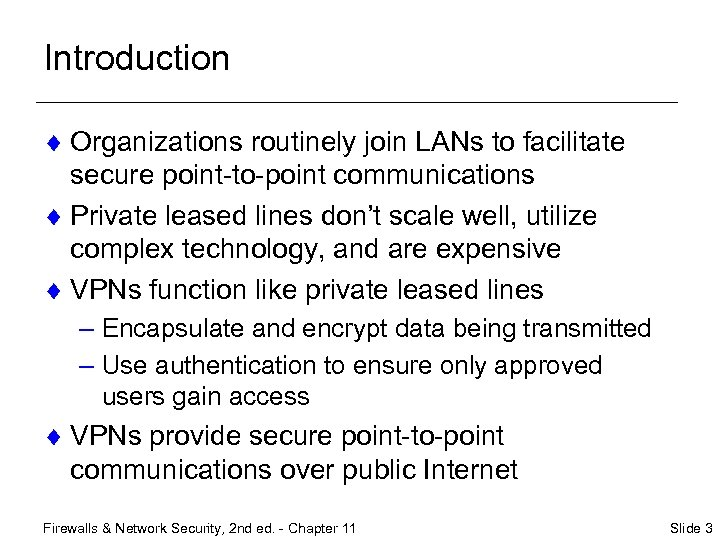 Introduction ¨ Organizations routinely join LANs to facilitate secure point-to-point communications ¨ Private leased
