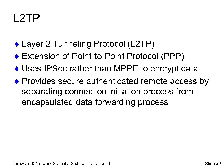 L 2 TP ¨ Layer 2 Tunneling Protocol (L 2 TP) ¨ Extension of