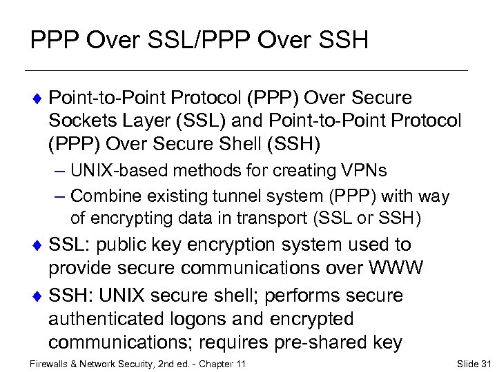 PPP Over SSL/PPP Over SSH ¨ Point-to-Point Protocol (PPP) Over Secure Sockets Layer (SSL)