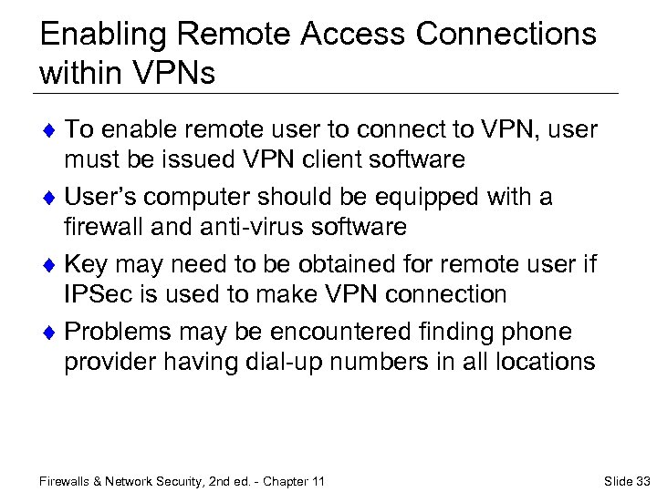 Enabling Remote Access Connections within VPNs ¨ To enable remote user to connect to