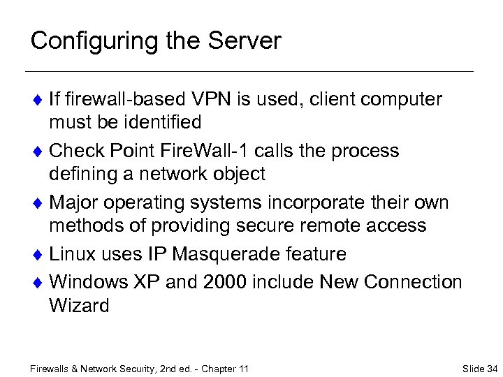 Configuring the Server ¨ If firewall-based VPN is used, client computer must be identified