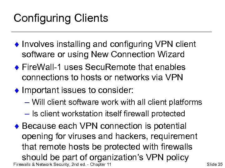 Configuring Clients ¨ Involves installing and configuring VPN client software or using New Connection